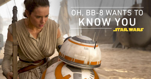 Star Wars The Force Awakens - OH BB-8 WANTS TO KNOW YOU