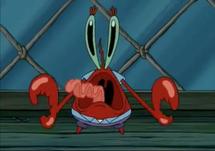 Mr. Krabs screams cowardly