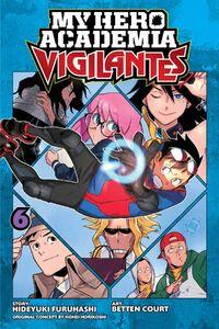 My Hero Academia Vigilantes Manga Volume 6 Cover