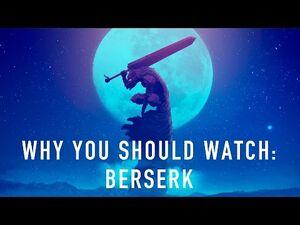 Why You Should Watch- Read- Berserk