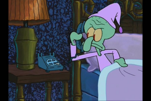 Squidward never want to see SpongeBob again.