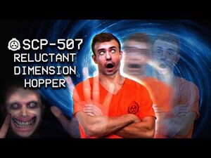 SCP-507 - Reluctant Dimension Hopper (Complete) - Safe - Extradimensional SCP