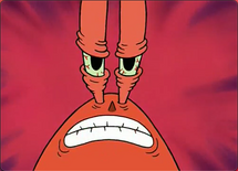 Mr. Krabs furious