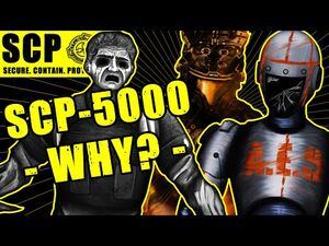 SCP-5000 (WHY?) THE WHOLE STORY & EXPLANATION