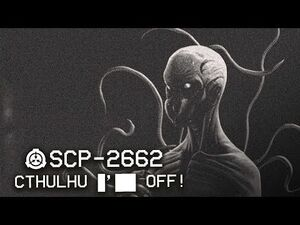 SCP-2662 - Cthulhu ██████ - Object Class- Keter - Cognitohazard SCP
