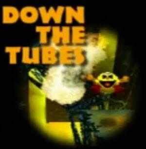 Down the Tubes Loading Screen.jpg