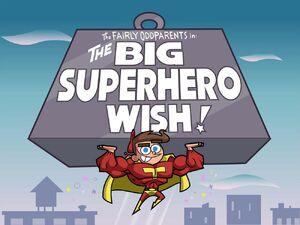 1000px-Titlecard-The Big Superhero Wish.jpg