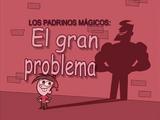 ¡El Gran Problema!