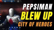 CITY OF HEROES REBIRTH i24 by Ouroboros, PEPSI MAN BLEW UP!