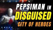 CITY OF HEROES REBIRTH (i24) by Ouroboros, PEPSI MAN In HELLION DISGUISE!