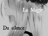 La Magie du Silence Tome I : Le début du bruit.