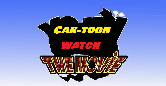 Car-toon Watch: The Movie