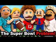 SML Movie- The Super Bowl Problem!