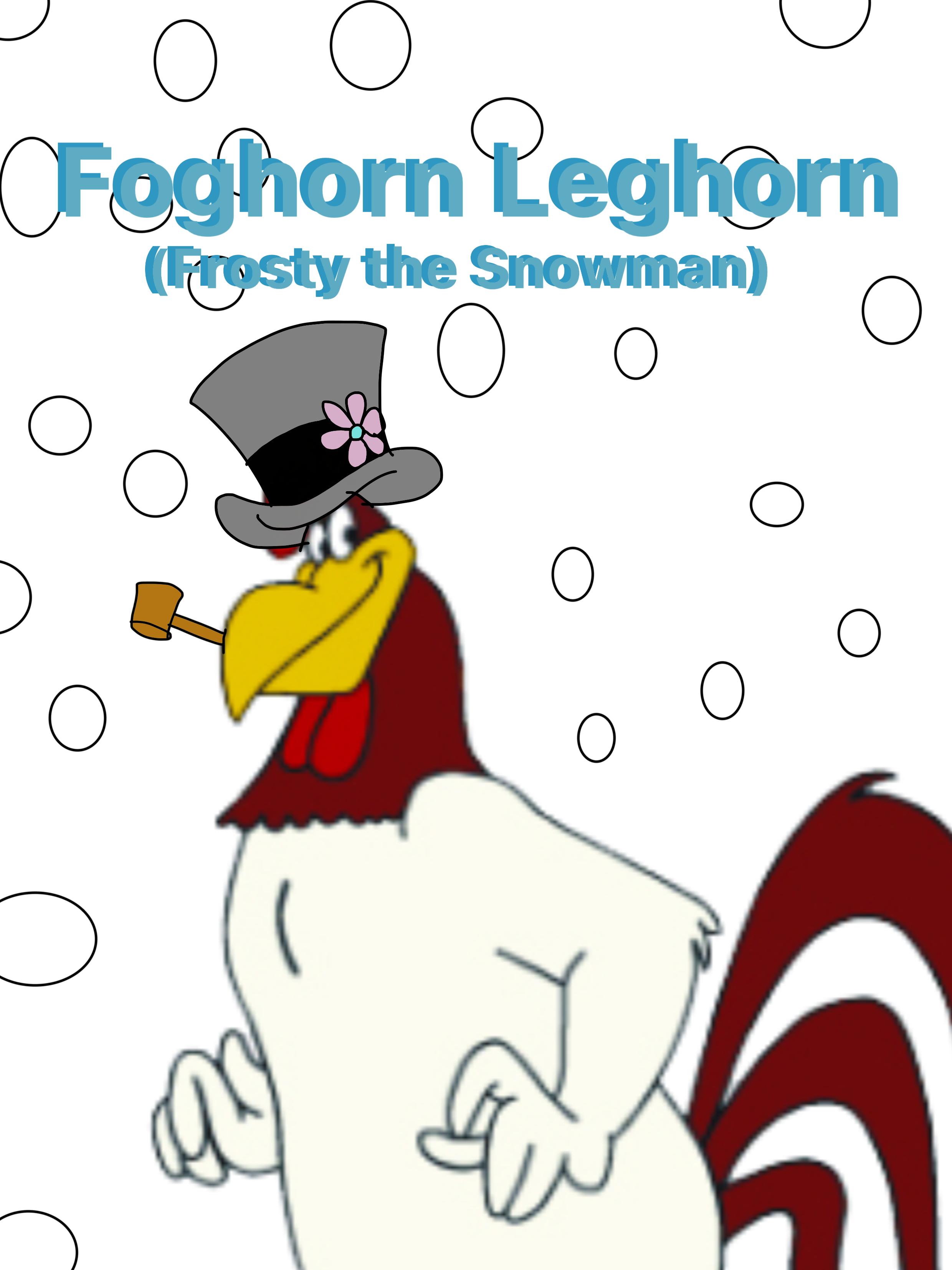 Foghorn Leghorn (Frosty the Snowman)