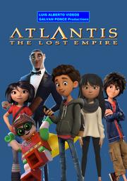 Atlantis The Lost Empire (2001) (LUIS ALBERTO VIDEOS GALVAN PONCE Style) Poster.png