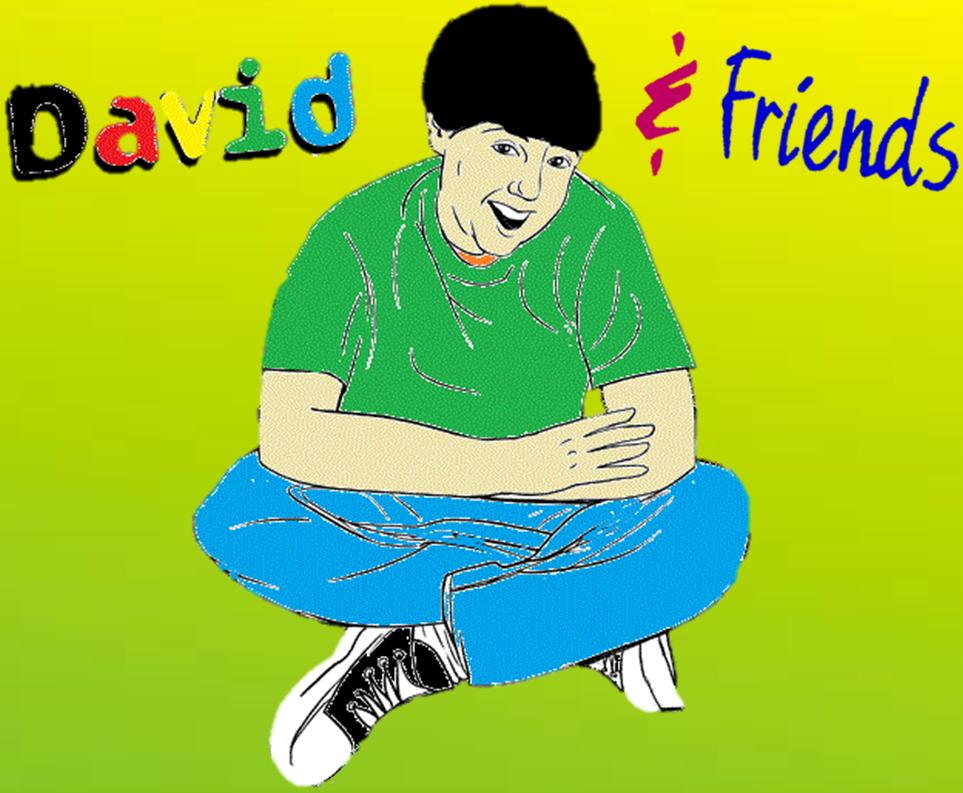 David & Friends