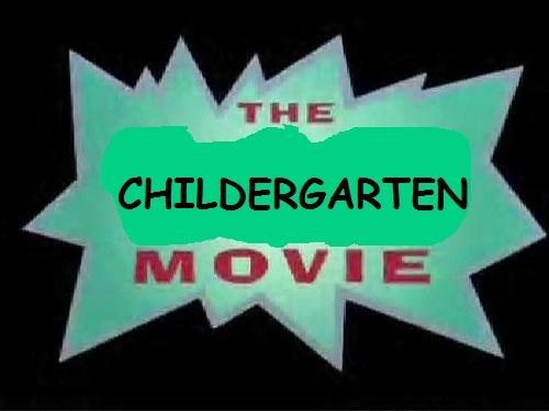 The Childergarten Movie