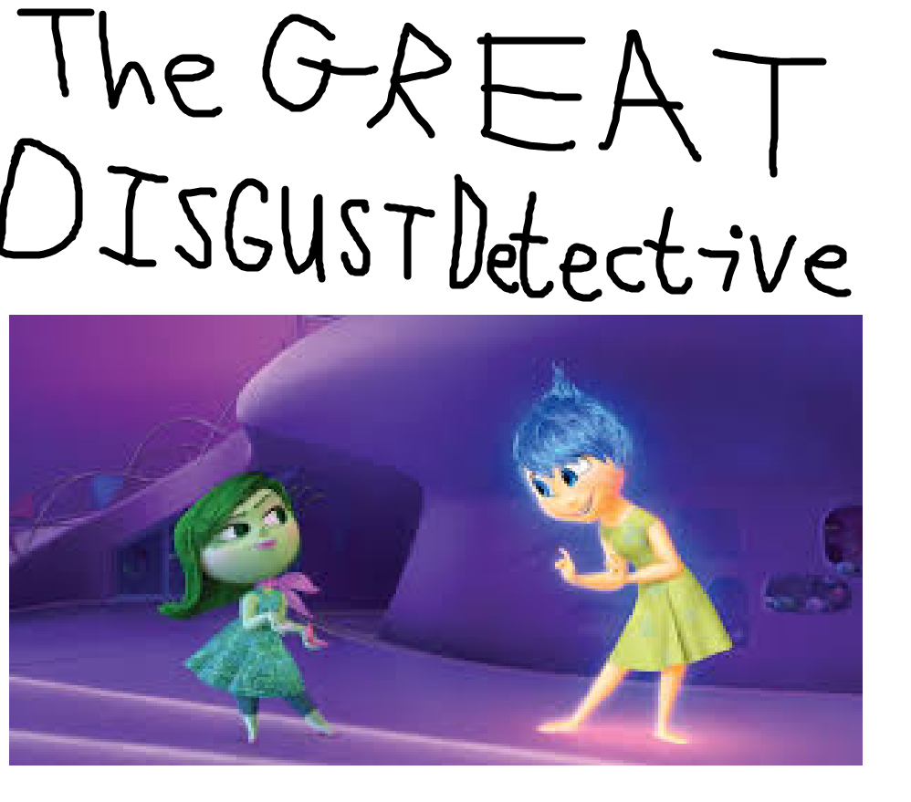 The Great Disgust Detective (TheLastDisneyToon's Style)