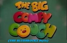 The Big Comfy Couch (TheBluesRockz Style).jpg