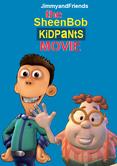 Sheenbob kidpants movie poster