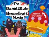 The DennisBob MenacePants Movie (RJvernel Spoof)