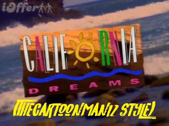 California Dreams (TheCartoonMan12 Style)