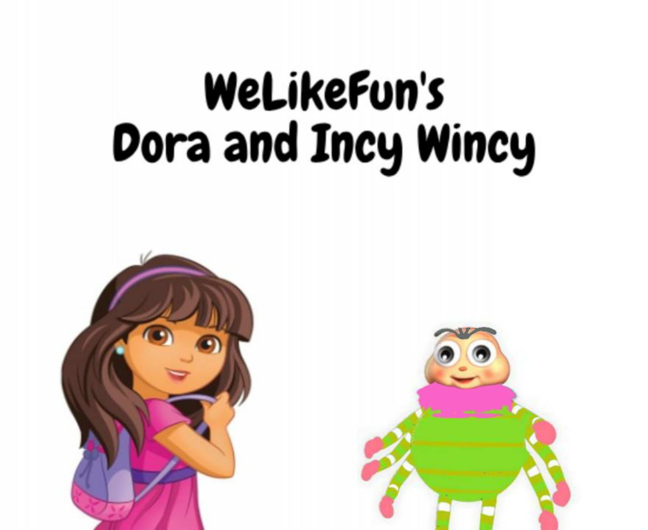 Dora & Incy Wincy