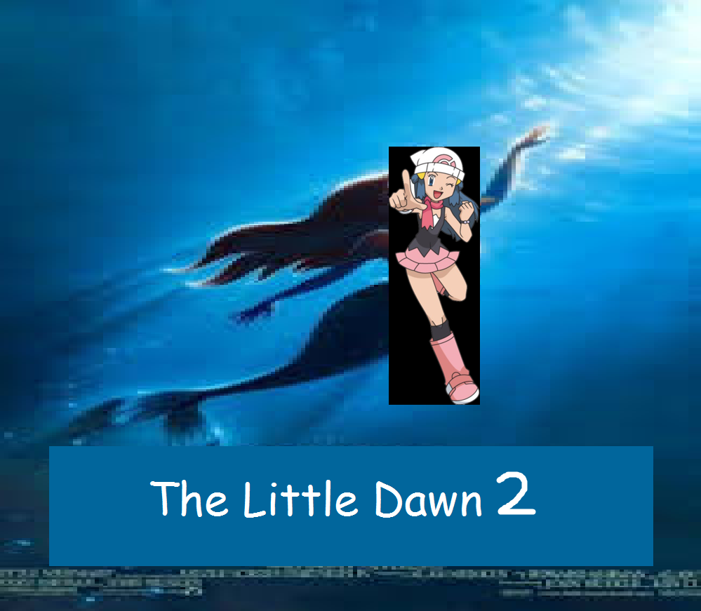 The Little Dawn 2: Return to the Sea (TheLastDisneyToon Style)