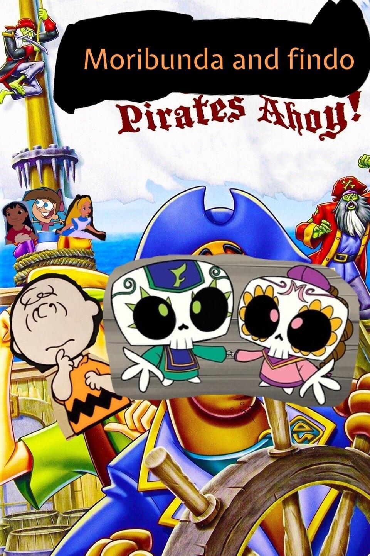 Moribunda and findo pirates ahoy