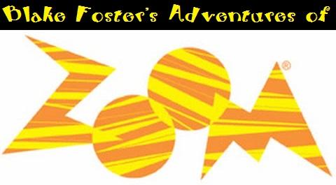 Blake Foster's Adventures of ZOOM (TV Series)
