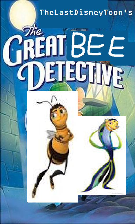 The Great Bee Detective (TheLastDisneyToon's Style)