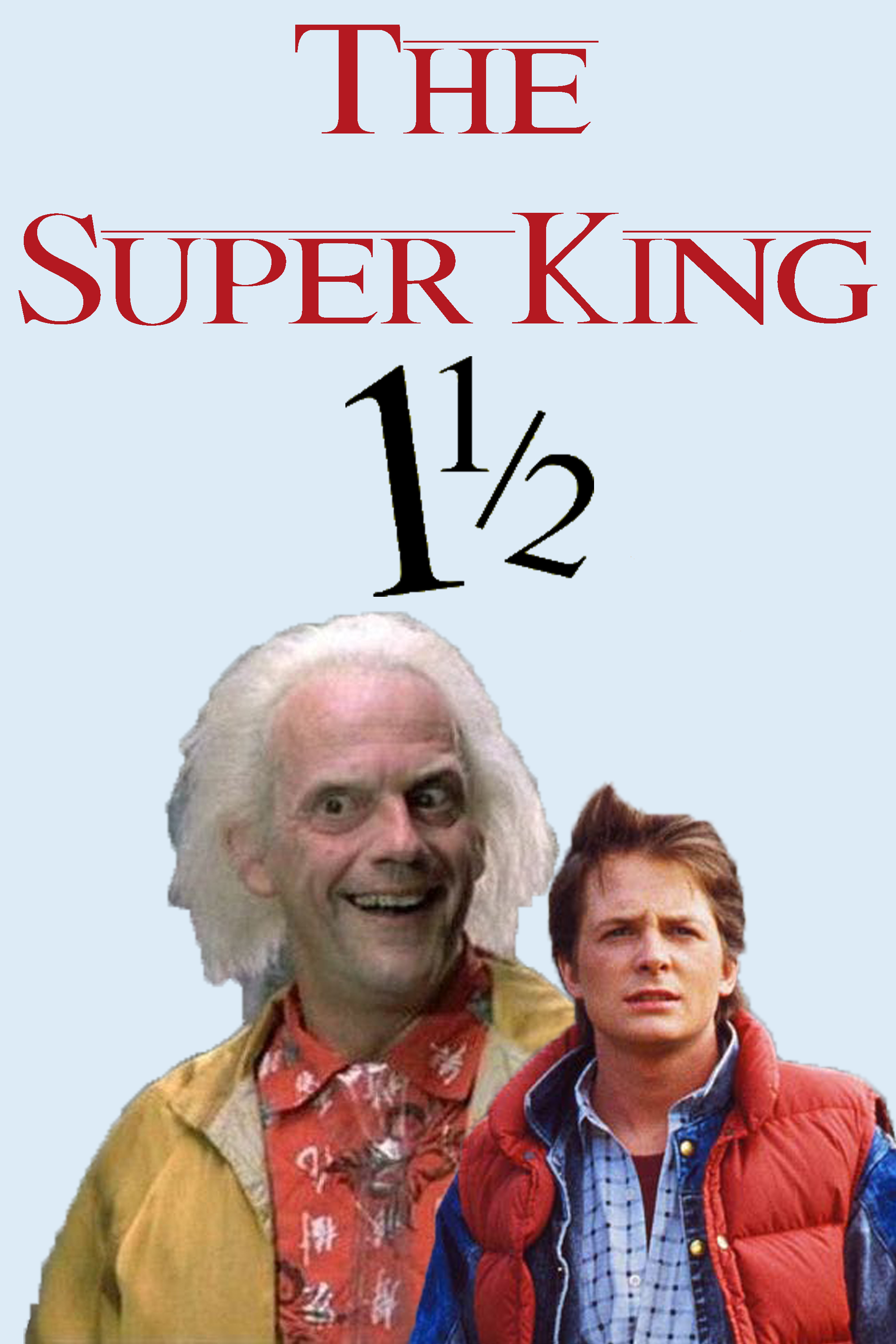 The Super King 1½