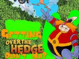 Getting Over The Hedge Didn't Ya