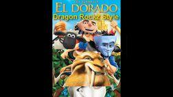 The Road To El Dorado (Dragon Rockz Style).jpg