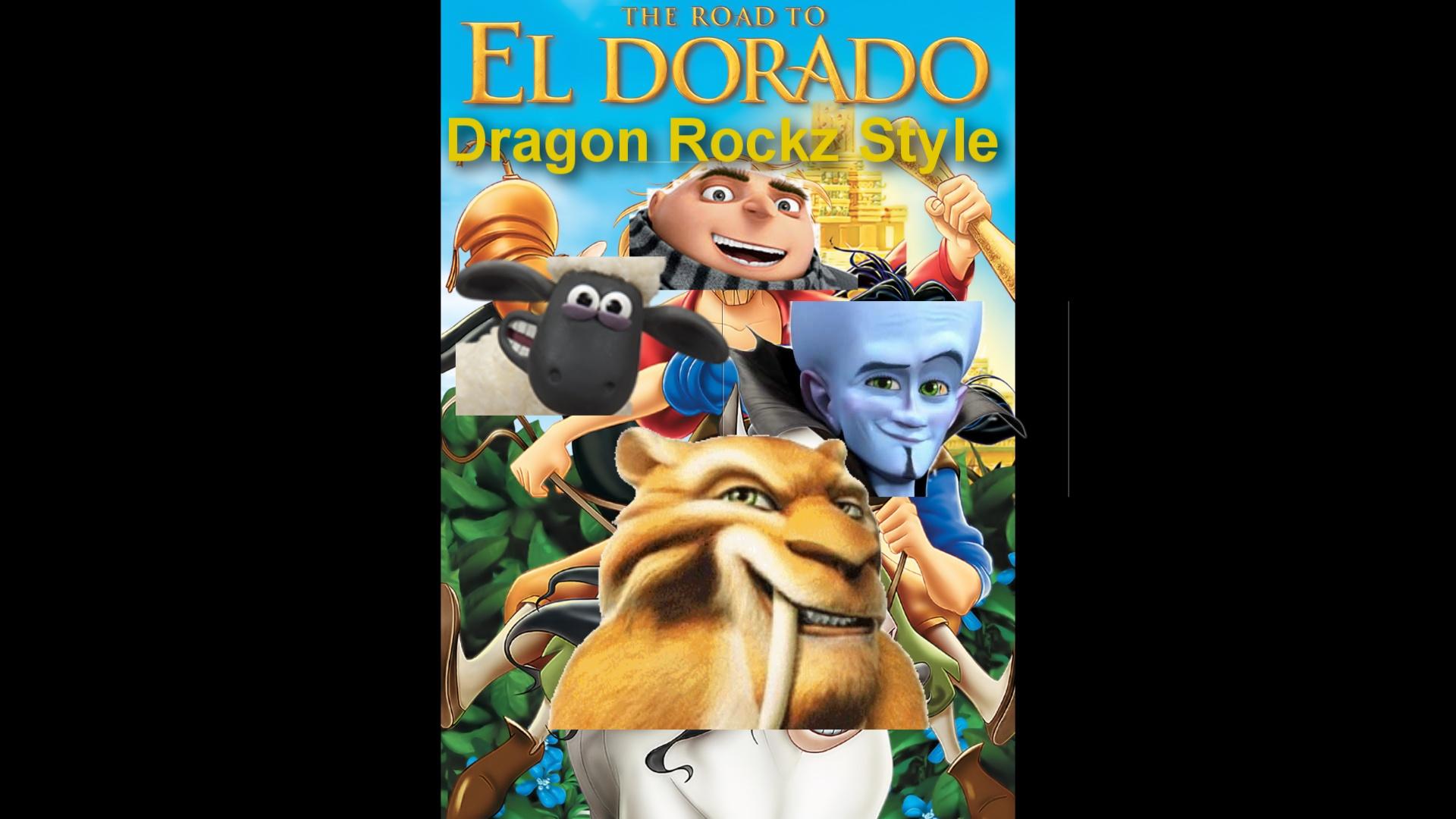 The Road To El Dorado (Dragon Rockz Style)