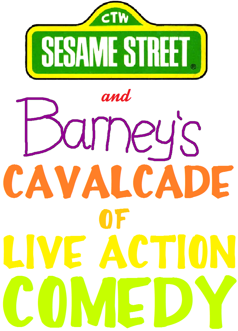 Sesame Street and Barney's Cavalcade of Live Action Comedy