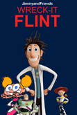 Wreck it flint poster
