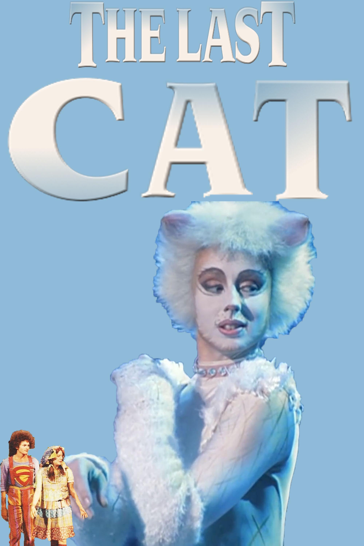 The Last Cat (Broadwaygirl918 Style)