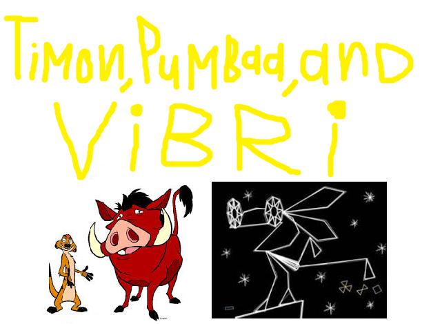 Timon, Pumbaa and Vibri (TheThomasFan2015 and UbiSoftFan94's Style)