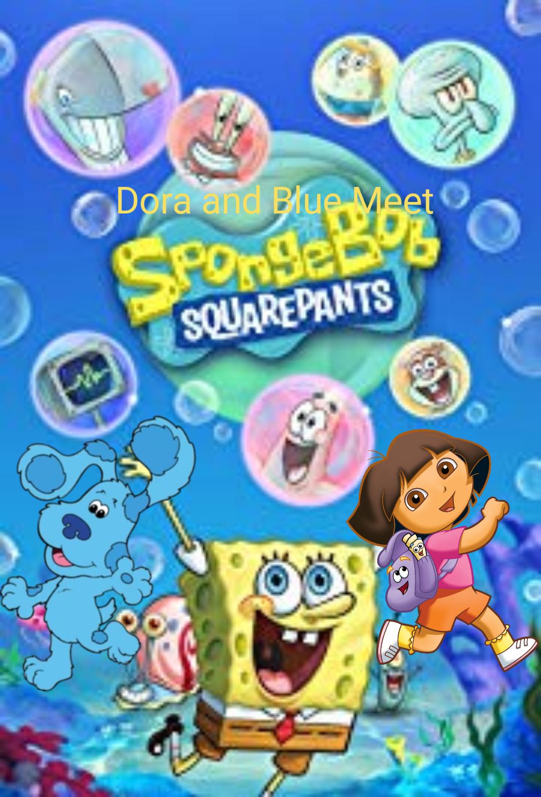 Dora and Blue Meet SpongeBob SquarePants