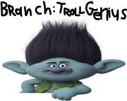 Mr. Branch - Troll Genius.