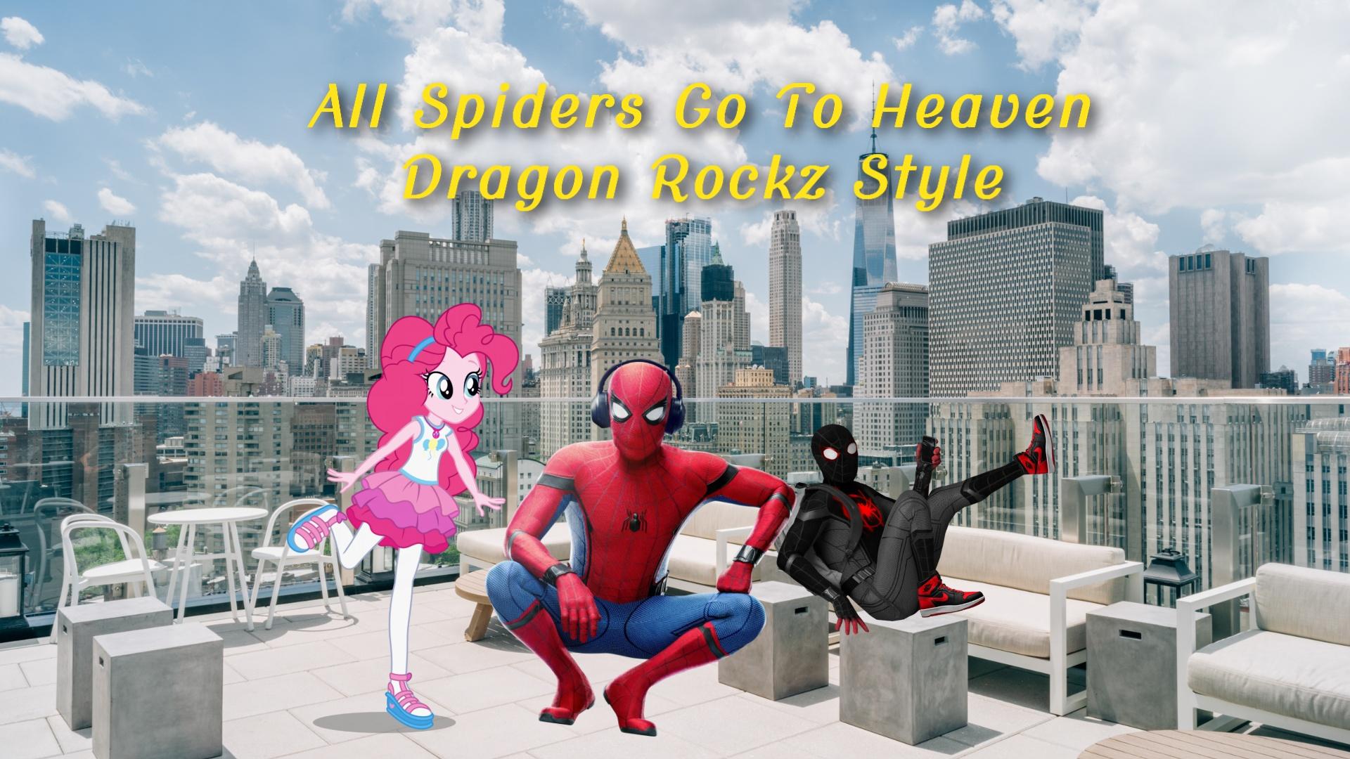 All Spiders Go To Heaven (Dragon Rockz Style)