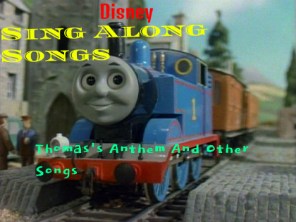 Disney Sing Along Songs: Thomas's Anthem And Other Songs