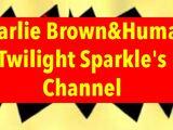 Super Charlie Brown&Human Twilight Sparkle's Channel Bros. Series
