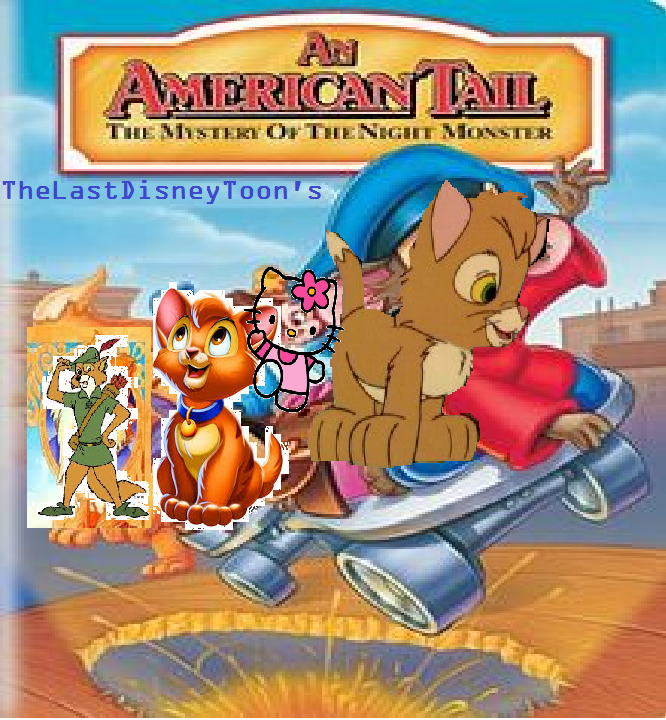 An American Tail 4: The Mystery of the Night Monster (TheLastDisneyToon Style)