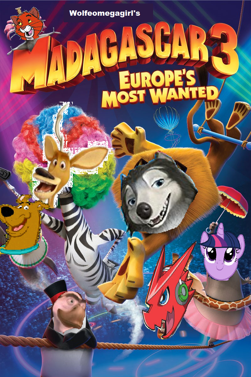 Madagascar 3: Europe's Most Wanted (WolfOmegaGirl Style)