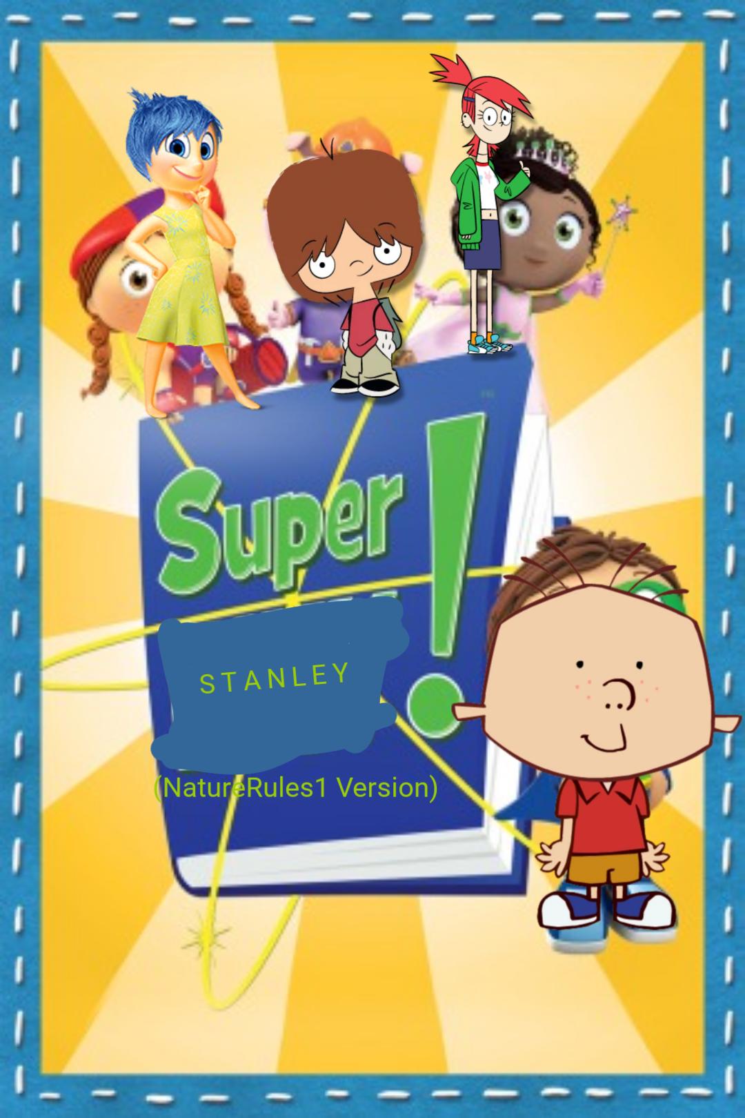 Super Stanley! (NatureRules1 Version)
