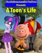 A Toon's Life (1998; CharlieBrownandSci-TwiFans Style) Poster