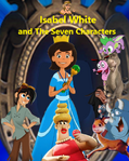 Isabel White and the Seven Characters (My Version) Parody Poster
