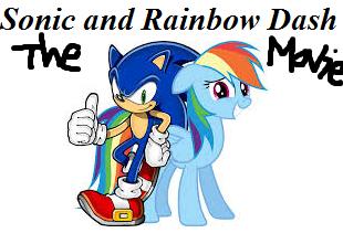 Sonic and Rainbow Dash: The Movie (TheLastDreamworksToon's Style)